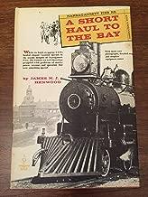 A Short Haul to the Bay : Narragansett Pier Railroad