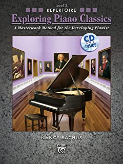 Exploring Piano Classics Repertoire, Level 3: A Masterwork Method for the Developing Pianist