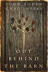 Out Behind the Barn Kindle Edition