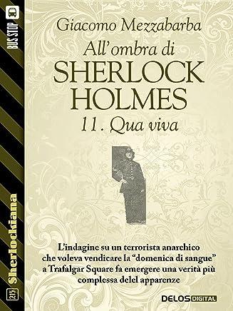 Allombra di Sherlock Holmes - 11. Qua viva (Sherlockiana)