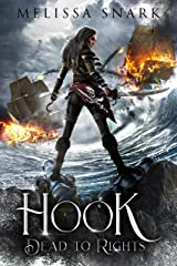 Hook: Dead to Rights (Captain Hook and the Pirates of Neverland Book 1) Kindle Edition