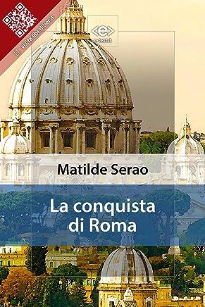 La conquista di Roma (Liber Liber)