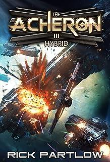 Hybrid: A Military Sci-Fi Series (The Acheron Book 3)
