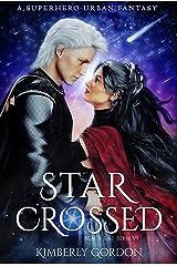 Star Crossed: A Superhero Urban Fantasy (Black Kat Book 6) Kindle Edition
