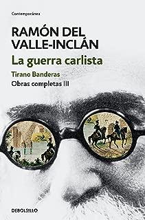 La guerra carlista. Tirano Banderas (Obras completas Valle-Inclán 3) (Spanish Edition)