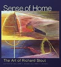 Sense of Home: The Art of Richard Stout (Joe and Betty Moore Texas Art Series Book 19)