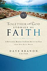 Together with God: Stories of Faith: A Devotional Reading for Every Day of the Year from Our Daily Bread Kindle Edition