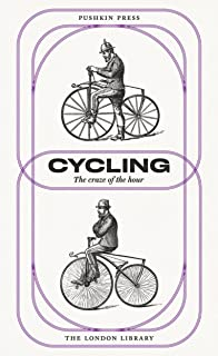 Cycling: The Craze of the Hour (The London Library)