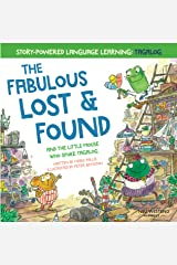 The Fabulous Lost and Found and the little mouse who spoke Tagalog: heartwarming & funny bilingual childrens book Tagalog English to teach kids Tagalog ('Story-powered language learning method') Kindle Edition