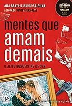 Mentes que amam demais – O jeito borderline de ser (Edição revista, atualizada e ampliada) (Portuguese Edition)