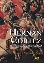Hernán Cortez: civilizador ou genocida? (Portuguese Edition)