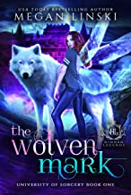 The Wolven Mark: A Paranormal Fantasy Fae Academy Shifter Romance (Hidden Legends: University of Sorcery Book 1)