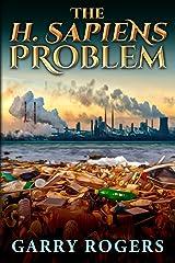 The H. sapiens Problem Kindle Edition