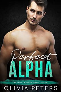 Perfect Alpha: A small town second chance romance (Game Changer Book 1) (English Edition)
