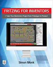 Fritzing for Inventors: Take Your Electronics Project from Prototype to Product (English Edition)