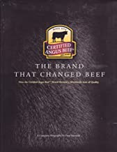 The Brand That Changed Beef: How Certified Angus Beef Brand Became a Worldwide Icon of Quality: A Company Biography