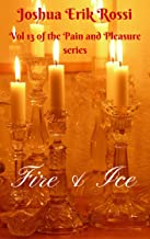 Fire & Ice (Pain and Pleasure series Book 13)