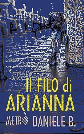 Il Filo di Arianna: (Racconto Breve per Teenager) (Metrò)
