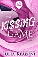 The Kissing Game: A Sweet YA Boarding School Romance (Kiss Academy Book 1)