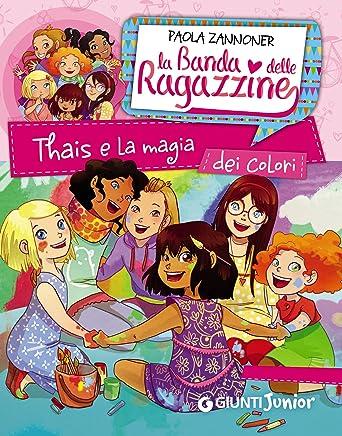Thais e la magia dei colori. La banda delle ragazzine