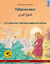 Villijoutsenet – البجع البري (suomi – arabia): Kaksikielinen lastenkirja perustuen Hans Christian Andersenin satuun, mukan...