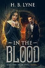 In The Blood: A Dark, Urban Fantasy Suspense Novel (Lies the Dead Tell Book 1)