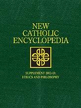 New Catholic Encyclopedia, Supplement 2012-13: Ethics and Philosophy (4 Volume Set)