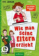 Wie man seine Eltern erzieht (Eltern 1): Lustiges Kinderbuch ab 10 Jahre (German Edition)