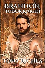 Brandon - Tudor Knight (The Brandon Trilogy Book 2) Kindle Edition