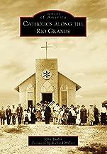 Best rio grande catholic Reviews