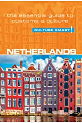 Netherlands - Culture Smart!: The Essential Guide to Customs & Culture Kindle Edition