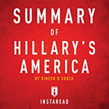Summary of Hillary's America by Dinesh D'Souza: Includes Analysis