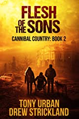 Flesh of the Sons: A Post Apocalyptic Thriller (Cannibal Country Book 2) Kindle Edition