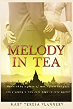 MELODY IN TEA: Haunted by a piece of music from her past, can a young widow ever hope to love again?