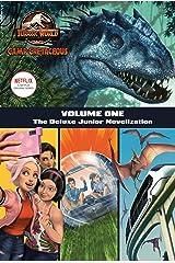 Camp Cretaceous, Volume One: The Deluxe Junior Novelization (Jurassic World: Camp Cretaceous) Kindle Edition