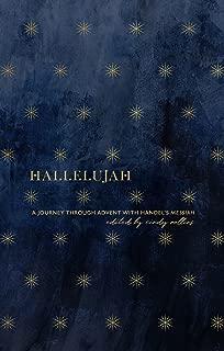 Hallelujah: A Journey through Advent with Handel's Messiah