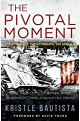 The Pivotal Moment: The Hurricane. The Aftermath. The Healing. Kindle Edition