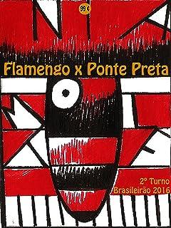 Flamengo x Ponte Preta: Brasileirão 2016/2º Turno (Campanha do Clube de Regatas do Flamengo no Campeonato Brasileiro 2016 Série A Livro 23) (Portuguese Edition)