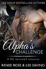 Alpha's Challenge: An MC Werewolf Romance (Bad Boy Alphas Book 4) Kindle Edition