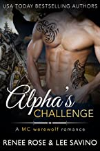 Alpha's Challenge: An MC Werewolf Romance (Bad Boy Alphas Book 4)