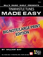 Tinwhistle Tunes Made Easy: Large Print/Big Note Edition