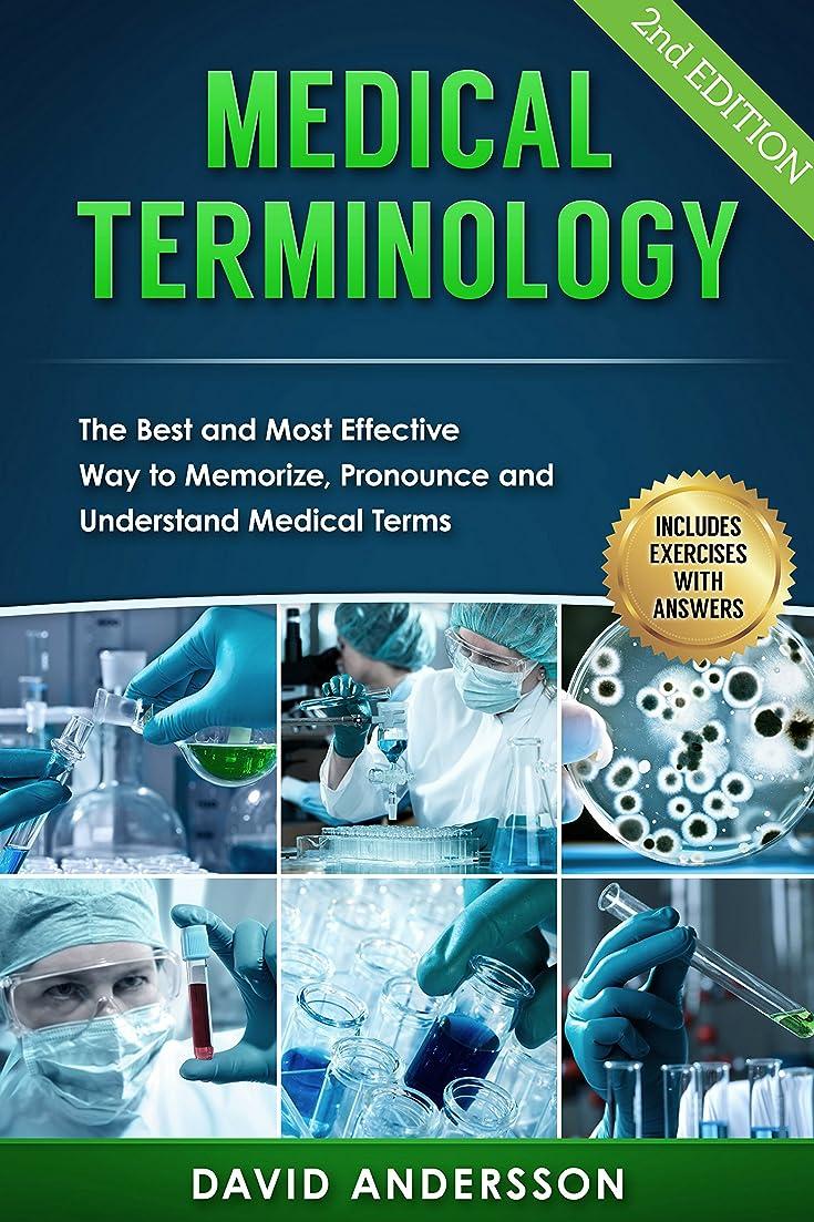 修理工意味する熟すMedical Terminology: The Best and Most Effective Way to Memorize, Pronounce and Understand Medical Terms: 2nd Edition (English Edition)