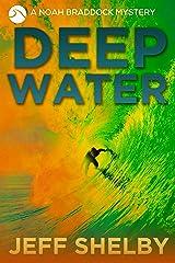 Deep Water (Noah Braddock Mysteries Book 9) Kindle Edition