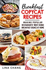 Breakfast Copycat Recipes: Making Popular Restaurants' Most Iconic Breakfast Dishes at Home (Copycat Cookbook) Kindle Edition