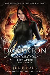 Dominion (Life After Book 3) Kindle Edition