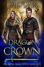 Dragon Crown: A Dragon Shifter Fantasy Adventure (The Royal Quest Book 5)