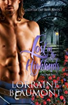 Lost in the Highlands : Volume 3 (A Scottish Time Travel Romance) (Lost in the Highlands Trilogy : Book 3) Readers Choice Edition