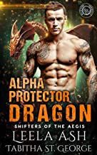 Alpha Protector Dragon (Shifters of the Aegis Book 2)
