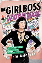 The Girlboss Workbook: An Interactive Journal for Winning at Life