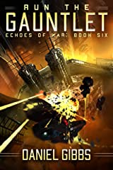 Run the Gauntlet (Echoes of War Book 6) Kindle Edition